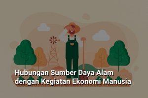 hubungan sumber daya alam dengan kegiatan ekonomi