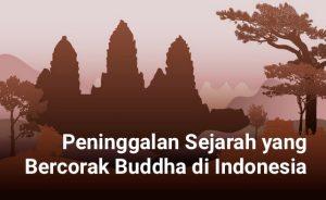 Peninggalan sejarah yang bercorak Buddha di Indonesia