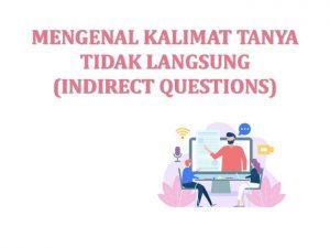 kalimat tanya tidak langsung (indirect questions)