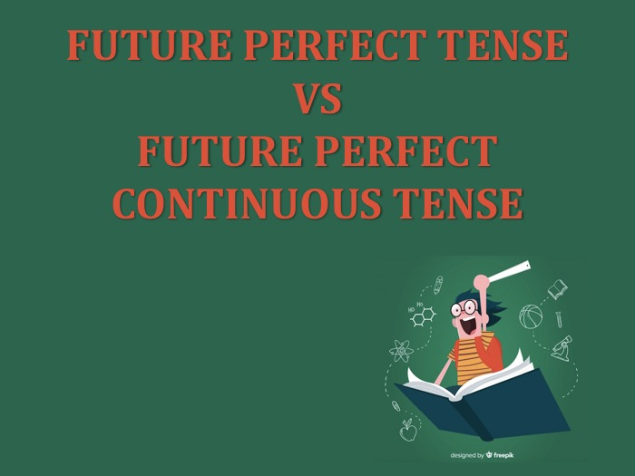 Perbedaan Future Perfect Tense dan Future Perfect Continuous Tense