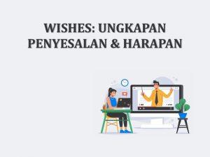 wishes ungkapan penyesalan dan harapan